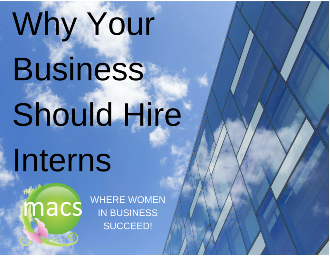 interns, women business owners, women owned businesses, business internships, MACs Women, success, hiring