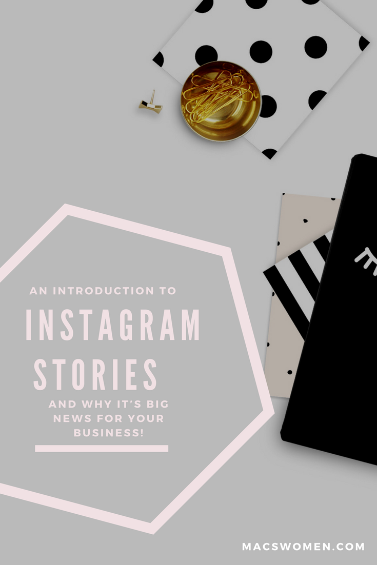 An Introduction to Instagram Stories and Why It's Big News for Your Business!