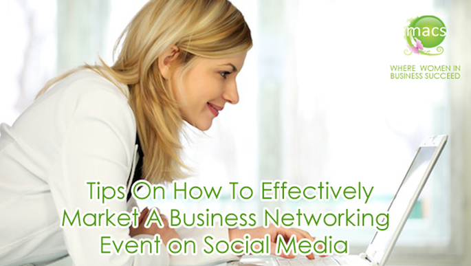 Tips on How To Effectively Market a Business Networking Event on Social Media