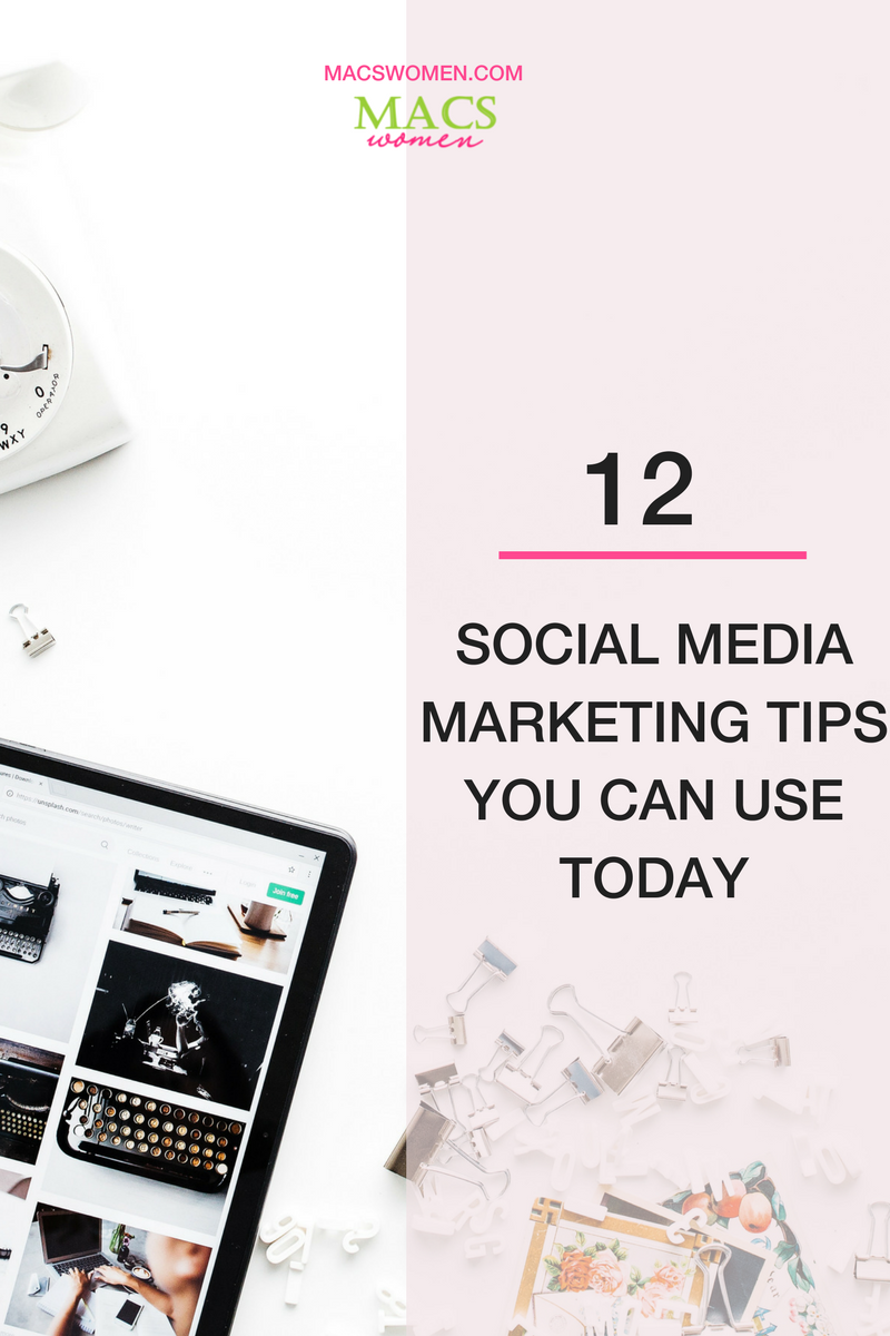 12 Social Media Marketing Tips You Can Use Today