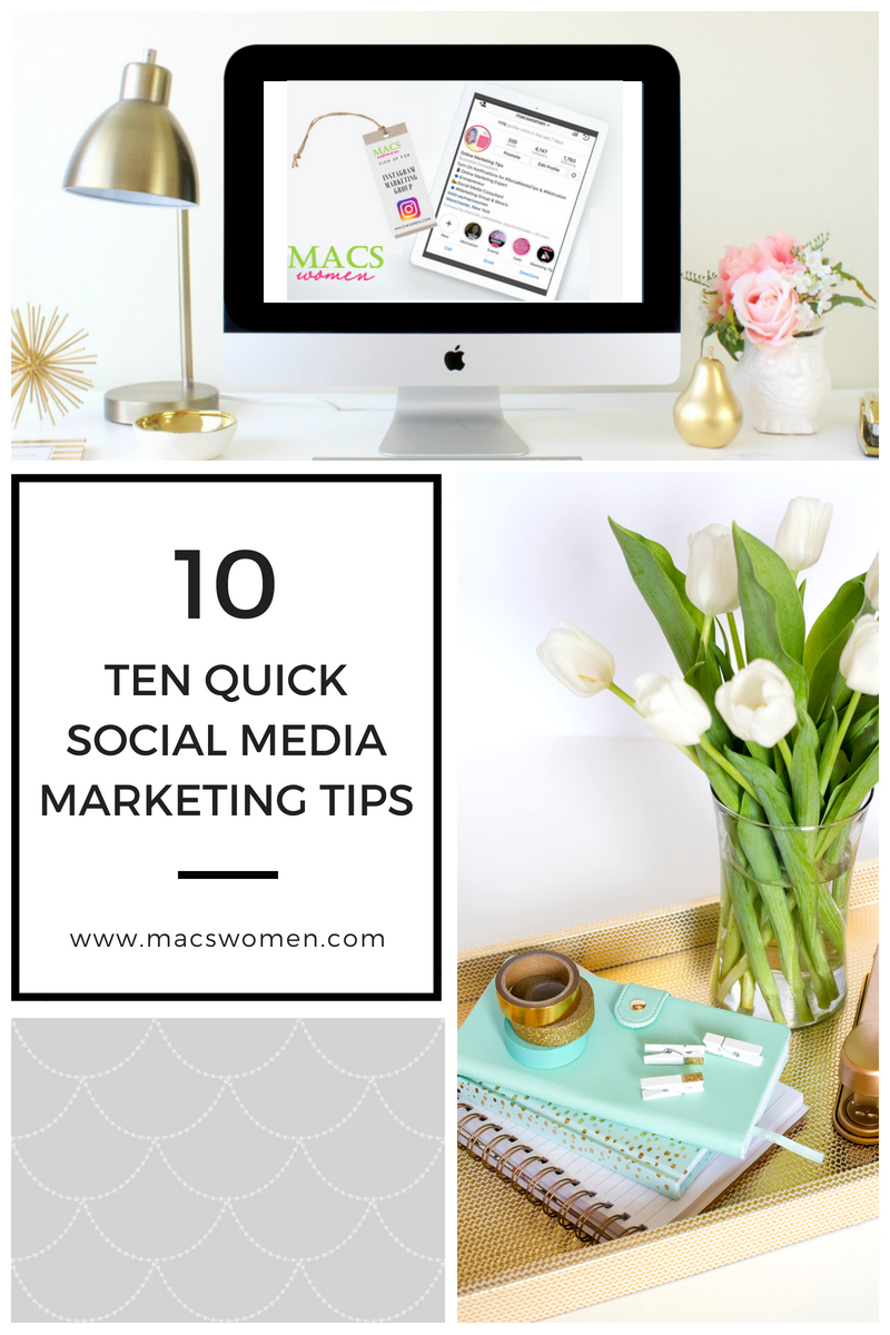 10 Quick Social Media marketing tips by macswomen