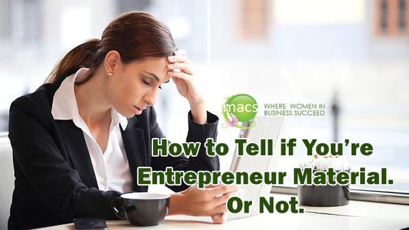 How to Tell if You're Entrepreneur Material. Or Not.
