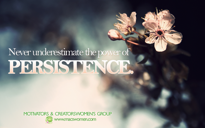Never Underestimate the Power of Persistence