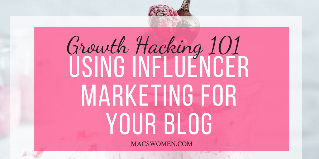 growth hacking 101 using influencer marketing for your blog